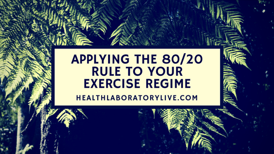 The 80/20 Rule Of Exercise